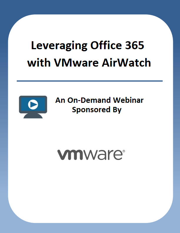 Leveraging Office 365 with VMware AirWatch