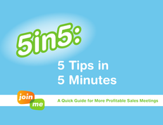 5 Tips in 5 Minutes:  A Quick Guide for More Profitable Sales Meetings