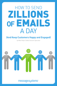 How To Send Zillions of Emails a Day (And Keep Customers Happy and Engaged)