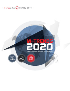 M-Trends 2020: FIREEYE MANDIANT SERVICES   SPECIAL REPORT