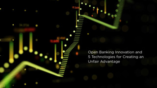Open Banking Innovation eBook: Technologies for an Unfair Advantage