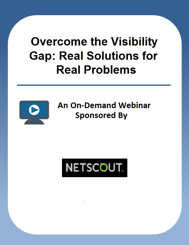Overcome the Visibility Gap: Real Solutions for Real Problems