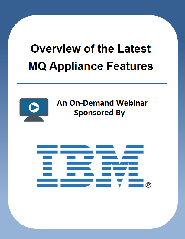 Overview of the Latest MQ Appliance Features