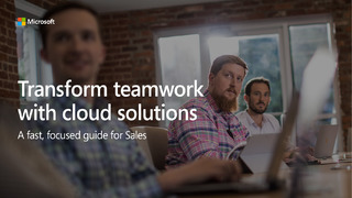 Transform teamwork with cloud solutions: a fast, focused guide for sales