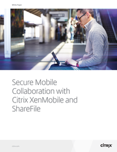 Secure Mobile Collaboration with Citrix XenMobile and ShareFile