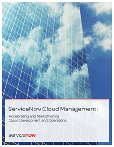 ServiceNow Cloud Management: Accelerating and Strengthening Cloud Development and Operations
