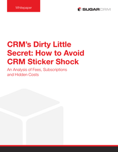 CRM's Dirty Little Secret: How to Avoid CRM Sticker Shock