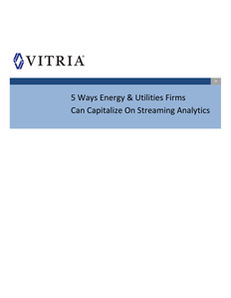 5 Ways Energy & Utilities Firms Can Capitalize on Streaming Analytics