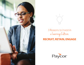 3 Reasons to Invest in a Learning Culture: RECRUIT, RETAIN, ENGAGE