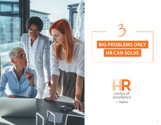 3 Big Problems Only HR Can Solve