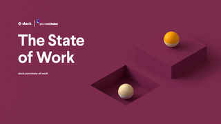 The State of Work: A Report
