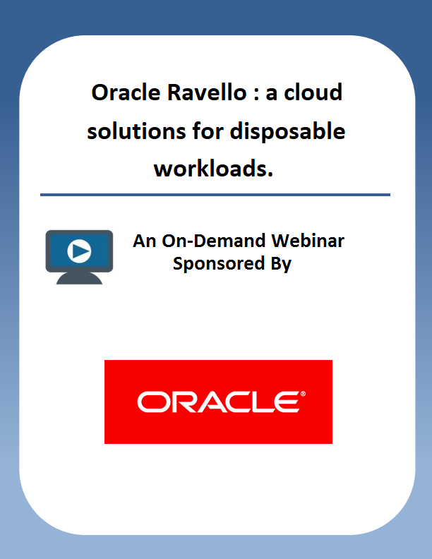 Oracle Ravello : a cloud solutions for disposable workloads.