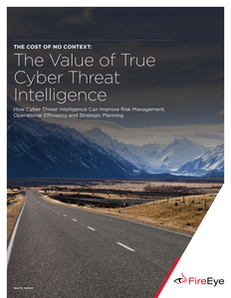 The Cost of No Context: The Value of True Cyber Threat Intelligence