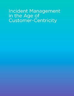 Incident Management in the Age of Customer-Centricity