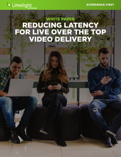 Reducing Latency for Live Over the Top Video Delivery