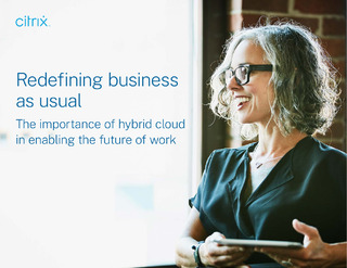 "Redefining ""business as usual"": The importance of hybrid cloud in enabling the future of work"
