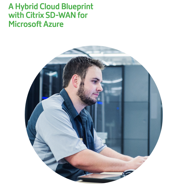 A Hybrid Cloud Blueprint with Citrix SD-WAN for Microsoft Azure