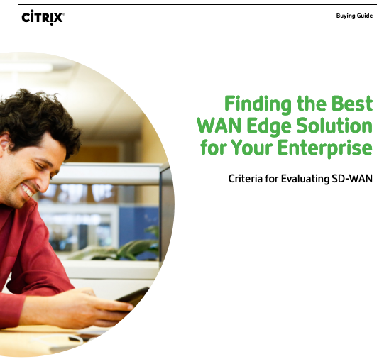 Finding the Best WAN Edge Solution for your Enterprise: Criteria for Evaluating SD-WAN (Buying Guide)