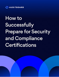How to Successfully Prepare for Security and Compliance Certifications
