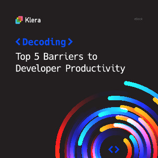 Decoding Top 5 Barriers to Developer Productivity