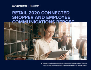 Retail 2020 Connected Shopper and Employee Communications Report