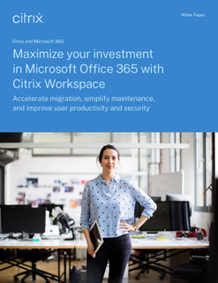 Maximize your investment in Office 365 with Citrix Workspace