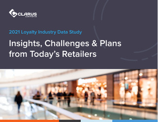 2021 Loyalty Industry Data Study: Insights, Challenges & Plans from Today's Retailers