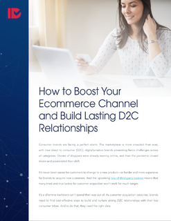 How to Boost Your Ecommerce Channel and Build Lasting D2C Relationships