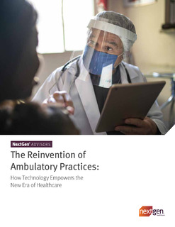 The Reinvention of Ambulatory Practices: How Technology Empowers the New Era of Healthcare