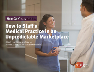 How to Staff a Medical Practice in an Unpredictable Marketplace