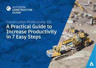 Construction Productivity 101: A Practical Guide to Increase Productivity in 7 Easy Steps