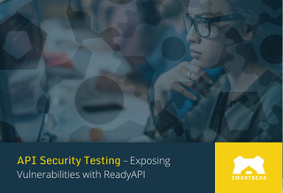 API Security Testing: Exposing Vulnerabilities with ReadyAPI