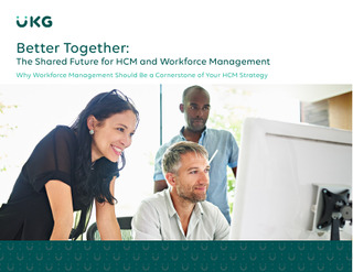 Better Together: The Shared Future for HCM and Workforce Management