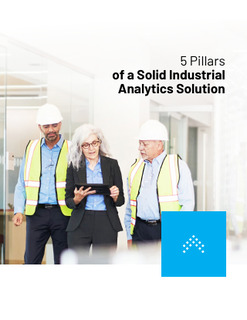 5 Pillars of a Solid Industrial Analytics Solution