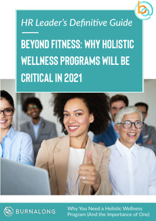 Beyond Fitness: Why Holistic Wellness Programs Will Be Critical in 2021