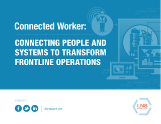 Connected Worker: Connecting People and Systems to Transform Frontline Operations