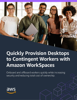 Quickly Provision Desktops to Contingent Workers with Amazon WorkSpaces