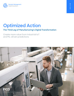 Optimized Action: The Third Leg of Manufacturing's Digital Transformation