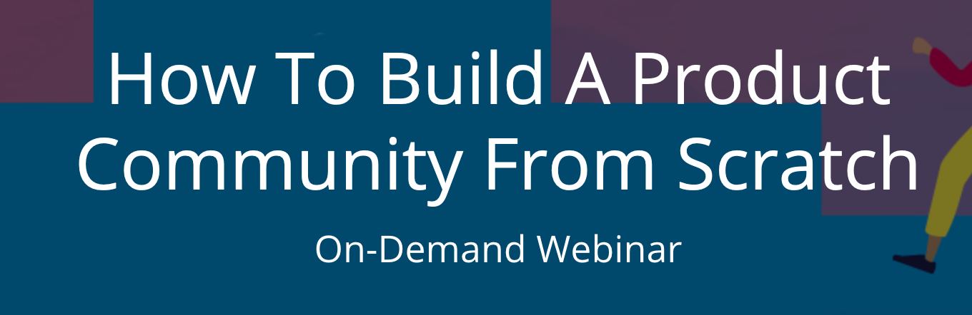 https://pages.vanillaforums.com/how-to-build-product-community-playback