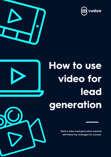 How to Use Video for Lead Generation