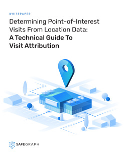 Determining Point of Interest Visits From Location Data: A Technical Guide To Visit Attribution