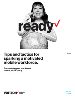 Tips and Tactics for Sparking a Motivated Mobile Workforce.