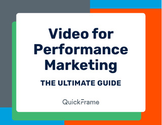 Video for Performance Marketing: The Ultimate Guide