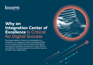 Why an Integration Center of Excellence (ICoE) Is Critical for Digital Success