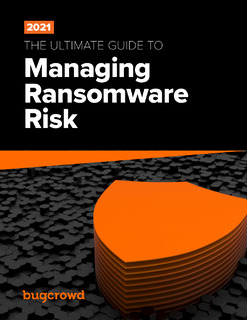 The Ultimate Guide to Managing Ransomware Risk