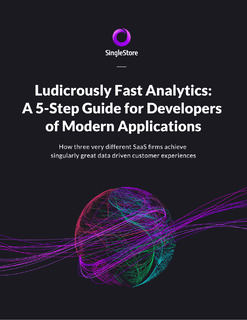 Ludicrously Fast Analytics: A 5-Step Guide for Developers of Modern Applications