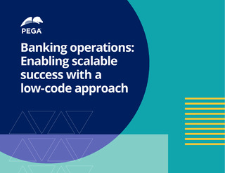 Banking Operations: Enabling Scalable Success with a Low-Code Approach
