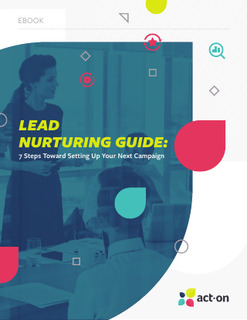 Lead Nurturing Guide: 7 Steps Toward Setting Up Your Next Campaign