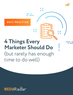 4 Things Every Marketer Should Do (but rarely has enough time to do well)
