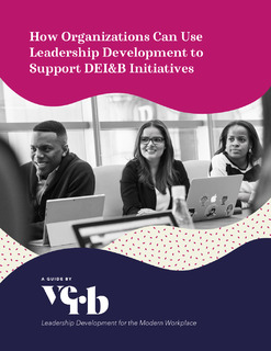 How Organizations Can Use Leadership Development to Support DEI&B Initiatives